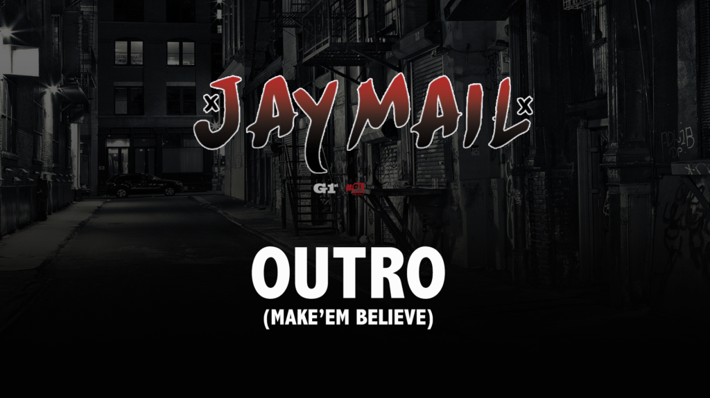 Jay Mail – Outro (Make'Em Believe) [VIDEO]