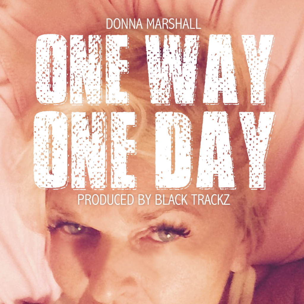 Black Trackz x Donna Marshall – One Day, One Way [VIDEO]